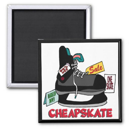 Funny Cheapskate T-shirts Gifts Magnet