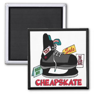 Funny Cheapskate T-shirts Gifts Square Magnet