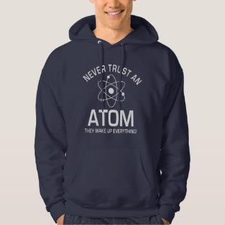 Funny Chemistry Pun Joke Never trust an atom Hoody