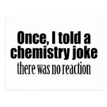 Funny Chemistry Teacher Quote - no reaction Postcard