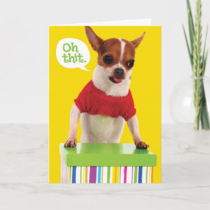 Funny Chihuahu Dog With Lisp Belated Birthday Card