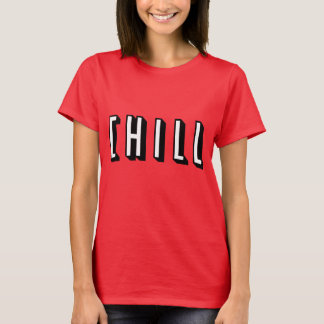 Funny Chill Design T-Shirt