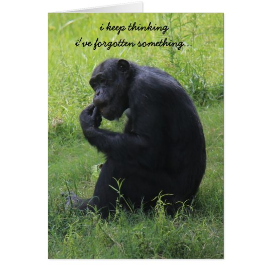 Funny Chimp (the thinker) Belated Birthday Card