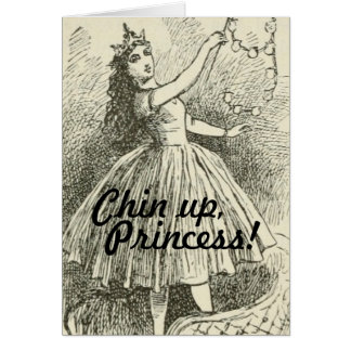 Funny Chin Up Princess Cheer Up Encouragement Greeting Card