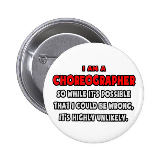 Funny Choreographer .. Highly Unlikely 6 Cm Round Badge