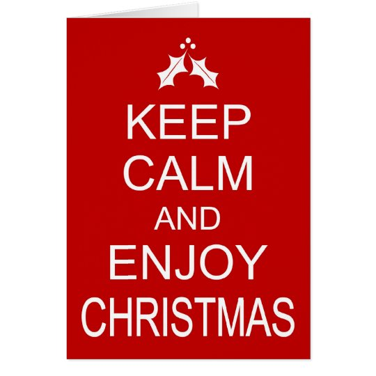Funny Christmas Card KEEP CALM AND ENJOY CHRISTMAS