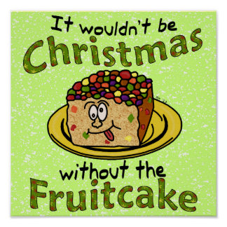 Funny Christmas Cartoon Fruitcake Poster