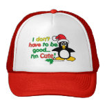 Funny Christmas I don't have to be good I'm cute! Cap