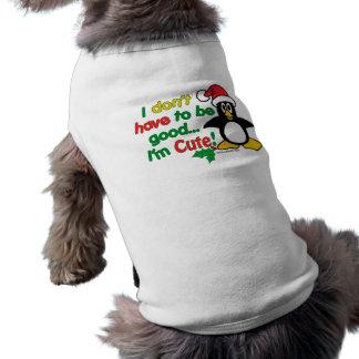 Funny Christmas I don't have to be good I'm cute! Sleeveless Dog Shirt