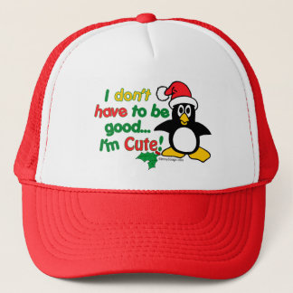 Funny Christmas I don't have to be good I'm cute! Trucker Hat
