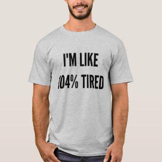 Funny Christmas I'm like 104% tired T-Shirt