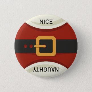 Funny Christmas Santa Claus Naughty & Nice Holiday 6 Cm Round Badge