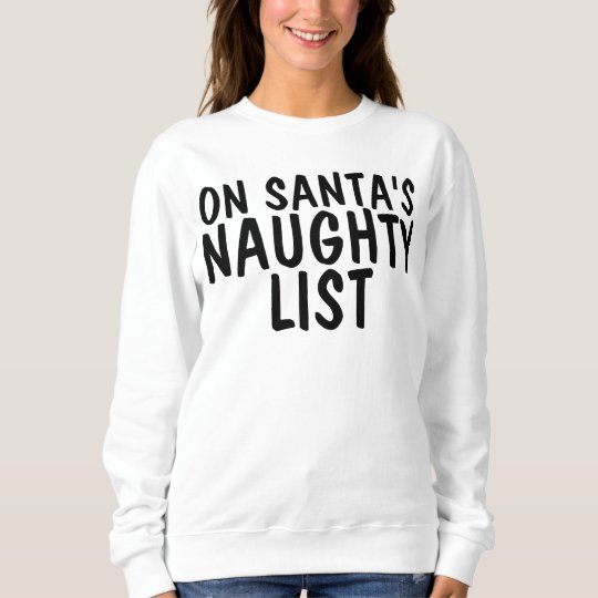 Funny Christmas Sweatshirts, NAUGHTY Sweatshirt