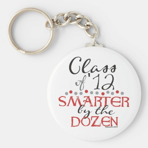 Funny Class of 2012 - Smarter by the Dozen Keychains