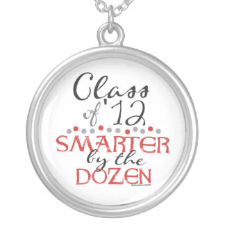 Funny Class of 2012 - Smarter by the Dozen Necklace