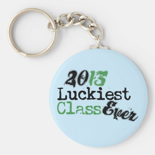 Funny Class OF 2013 - Luckiest Class Ever Keychains