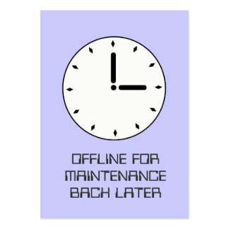 Funny Clock Face Scheduled Maintenance Card Pack Of Chubby Business Cards