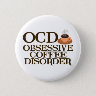 Funny Coffee Addict 6 Cm Round Badge