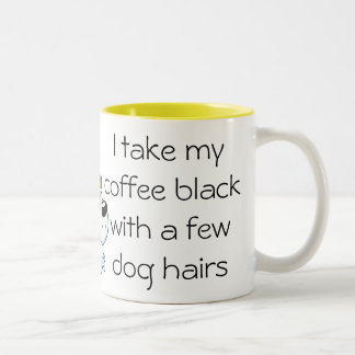 Funny Coffee black with Dog hair Mug