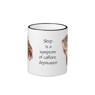 Funny Coffee, Caffeine, Sleep Owl with Attitude Ringer Mug