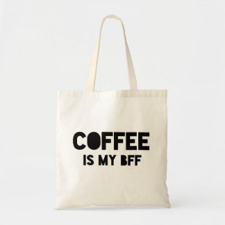 Funny Coffee is my BFF bold font statement Tote Bag