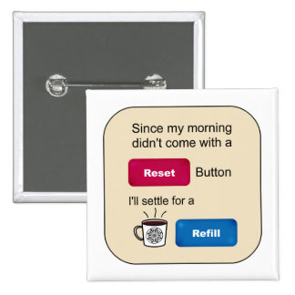 Funny Coffee Jokes Refill Reset Button Saying