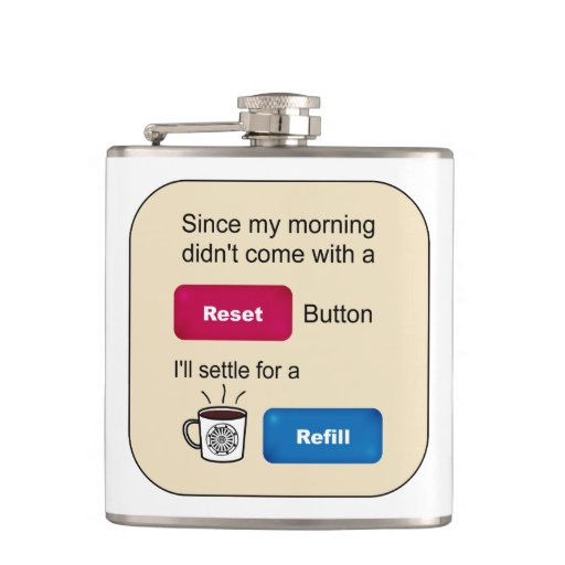 Funny Coffee Jokes Refill Reset Button Saying Flasks