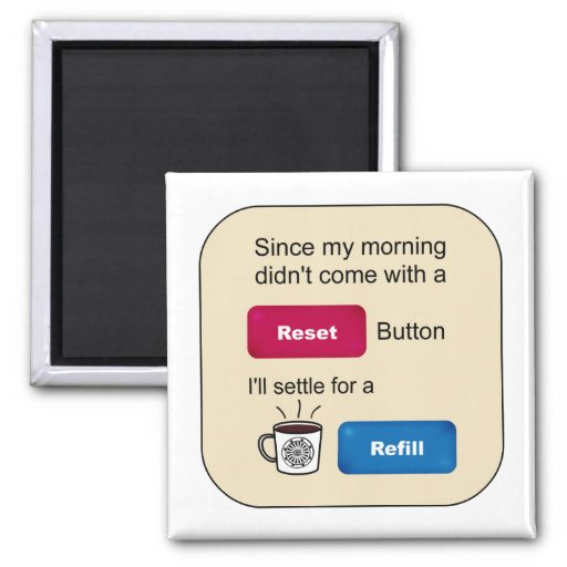 Funny Coffee Jokes Refill Reset Button Saying Fridge Magnets