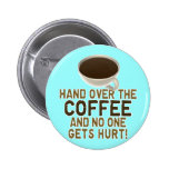 Funny Coffee Lover 6 Cm Round Badge