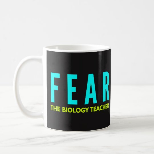 Funny Coffee Mugs - Fear the Biology Teacher