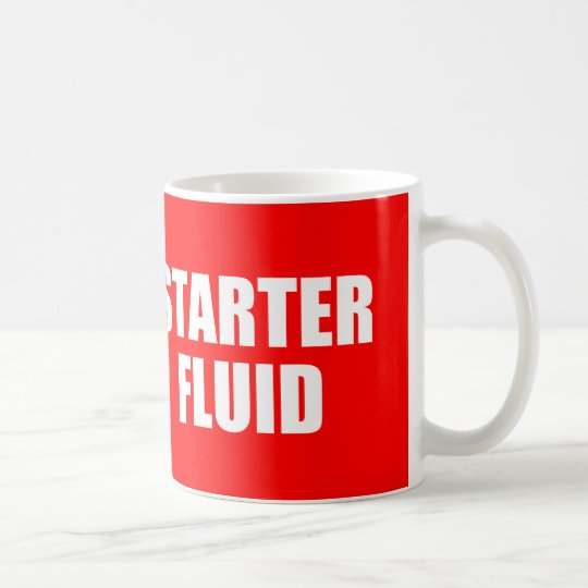 Funny Coffee Quote: Starter Fluid Coffee Mug