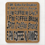 Funny Coffee Schedule Standard Mouse Pad