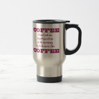 Funny Coffee Travel Mug | Be More Like Coffee