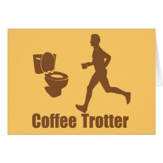 Funny Coffee Trotter Card