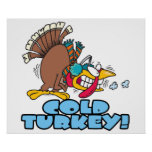 funny cold turkey cartoon print