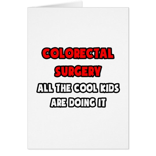 Funny Colourectal Surgeon Shirts and Gifts Card
