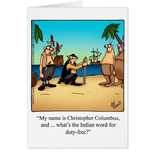 Funny Columbus Day Humour Greeting Card