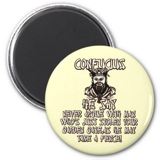 Funny Confucius he say 6 Cm Round Magnet