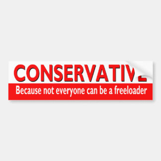 Funny CONSERVATIVE Bumper Sticker
