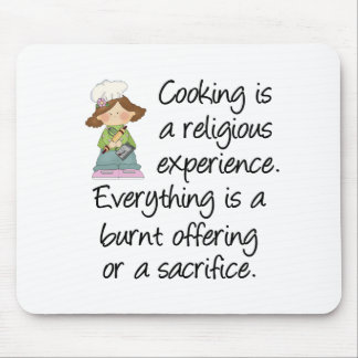 Funny Cooking Is A Religious Experience Mousepads