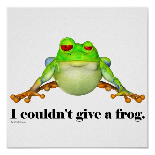 Funny Couldn't Give a Frog Cartoon Poster