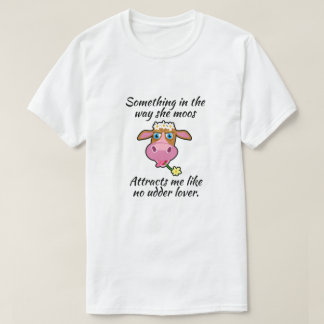 """Funny Cow""""Something in the way she moos..."""" T-Shirt"""