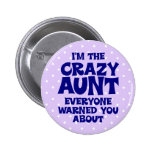 Funny Crazy Aunt Pinback Buttons