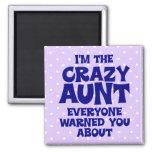 Funny Crazy Aunt Refrigerator Magnets