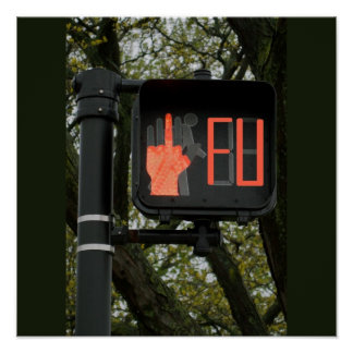 Funny Cross Walk Says FU Poster