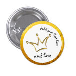 Funny Crown gold + your backgr. & text 3 Cm Round Badge