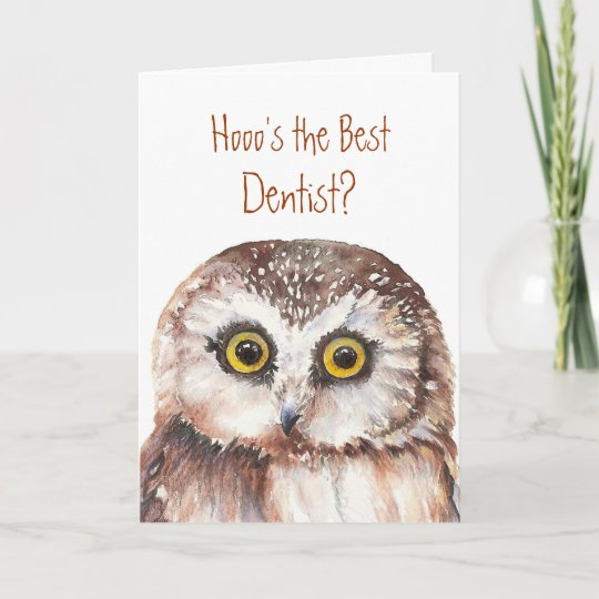Funny Custom Dentist Birthday Wise Owl Humour Card