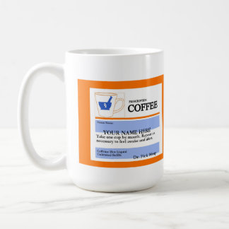 Funny Custom Prescription Coffee Mug