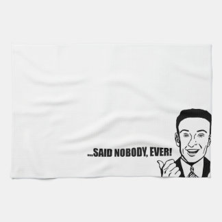 "Funny Custom ""said nobody ever! Tea Towel Template"