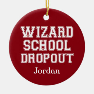 Funny Custom Wizard School Dropout Ornament